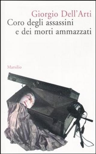 Coro degli assassini e dei morti ammazzati by Giorgio Dell'Arti