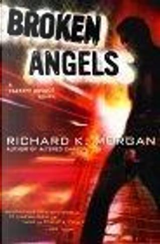 Broken Angels by Richard K Morgan