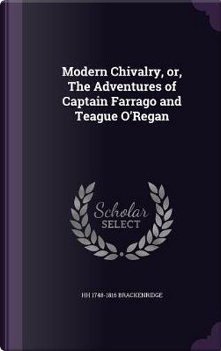 Modern Chivalry by Hugh Henry Brackenridge