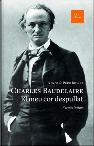El meu cor despullat by Charles Baudelaire