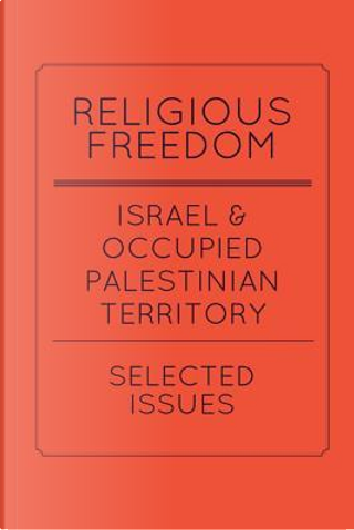 Religious Freedom in Israel and the Occupied Palestinian Territory by Omar Yousef Shehabi