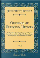 Outlines of European History, Vol. 1 by James Henry Breasted