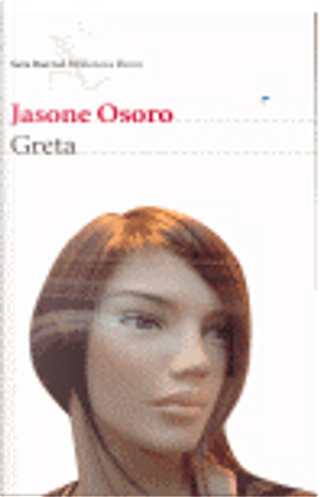 Greta by Jasone Osoro