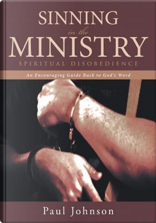 Sinning In The Ministry by PAUL JOHNSON