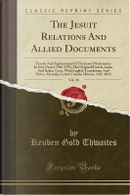 The Jesuit Relations And Allied Documents, Vol. 38 by Reuben Gold Thwaites