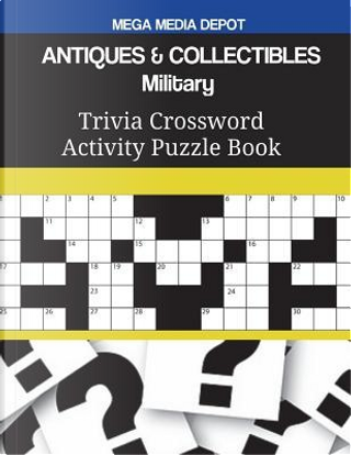 ANTIQUES & COLLECTIBLES Military Trivia Crossword Activity Puzzle Book by Mega Media Depot