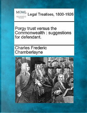 Porgy Trust Versus the Commonwealth by Charles Frederic Chamberlayne