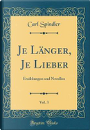 Je Länger, Je Lieber, Vol. 3 by Carl Spindler