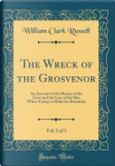 The Wreck of the Grosvenor, Vol. 3 of 3 by William Clark Russell
