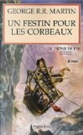 Un festin pour les corbeaux by George R.R. Martin