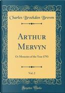 Arthur Mervyn, Vol. 2 by Charles Brockden Brown