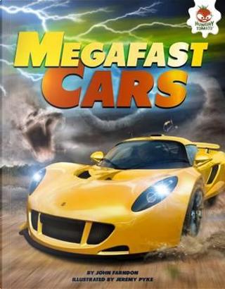Megafast Supercars by JOHN FARNDON