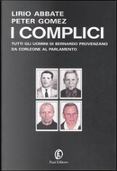 I complici by Lirio Abbate, Peter Gomez