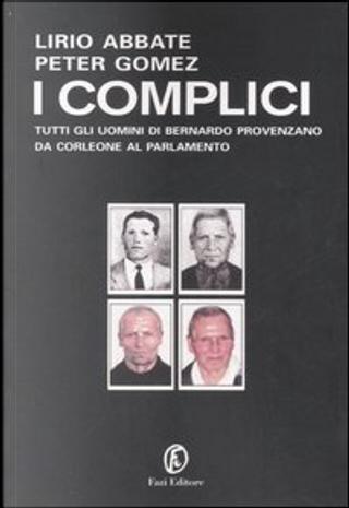 I complici by Peter Gomez, Lirio Abbate