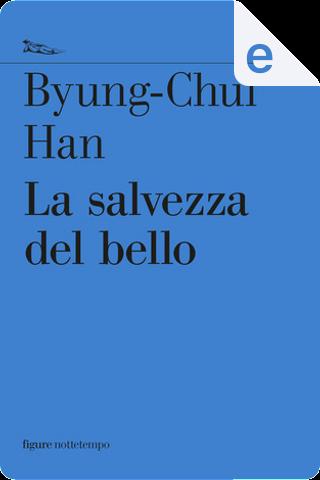 La salvezza del bello by Byung-Chul Han