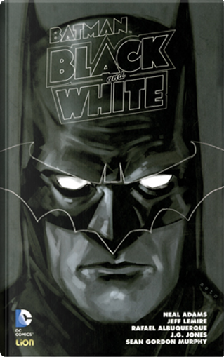 Batman Black and White vol. 4 - Variant by Chip Kidd, Dan DiDio, Howard Mackie, Jeff Lemire, John Arcudi, Maris Wicks, Michael Uslan, Neal Adams, Rafael Albuquerque, Rafael Grampá