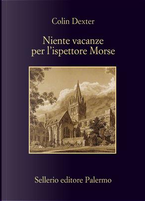 Niente vacanze per l'ispettore Morse by Colin Dexter
