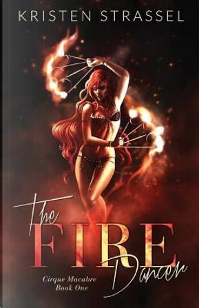The Fire Dancer by Kristen Strassel