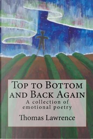 Top to Bottom and Back Again by Thomas E. Lawrence