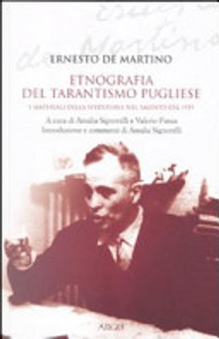 Etnografia del tarantismo pugliese. I materiali della spedizione nel Salento del 1959 by Ernesto De Martino
