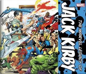 The Marvel Legacy of Jack Kirby by John Rhett Thomas