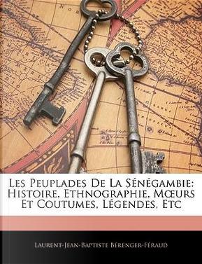 Les Peuplades de La Sngambie by Laurent-Jean-Baptiste Brenger-Fraud