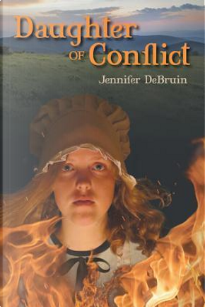Daughter of Conflict by Jennifer DeBruin