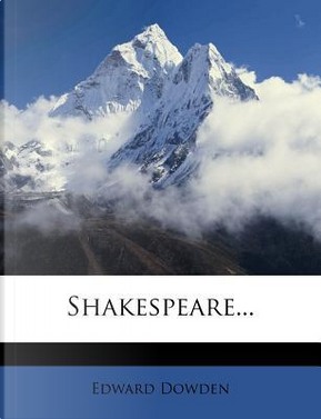 Shakespeare by Edward Dowden