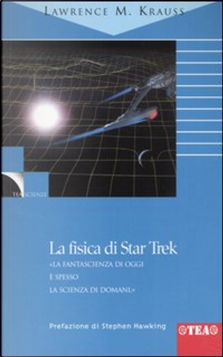 La fisica di Star Trek by Lawrence M. Krauss