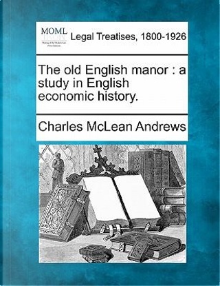 The Old English Manor by Charles McLean Andrews