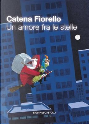 Un amore fra le stelle by Catena Fiorello