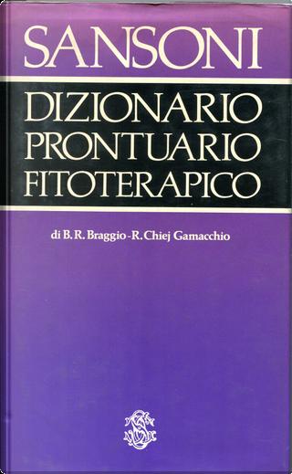 Dizionario-prontuario fitoterapico by Roberto Chiej Gamacchio, B. R. Braggio