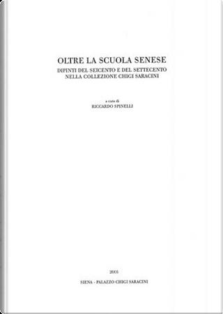 Oltre la scuola senese by Riccardo Spinelli