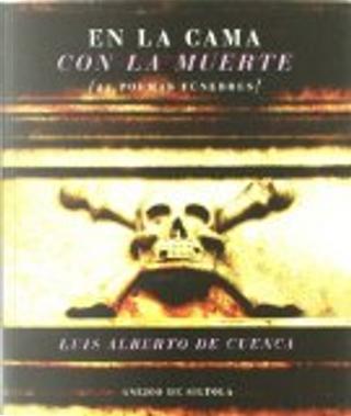 En la cama con la muerte:(25 poemas fúnebres) by Luis Alberto de Cuenca