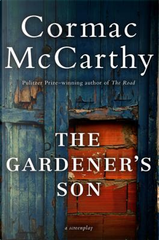 The Gardener's Son by Cormac McCarthy