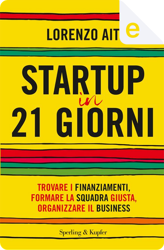 Startup in 21 giorni by Lorenzo Ait