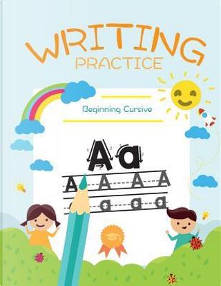 Writing Practice Beginning Cursive by Workbook Kids