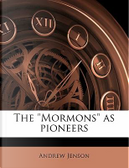 The Mormons as Pioneers by Andrew Jenson