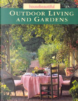 House Beautiful Outdoor Living and Gardens by Elvin McDonald