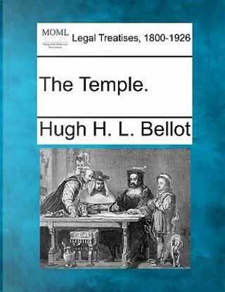 The Temple. by Hugh H L Bellot