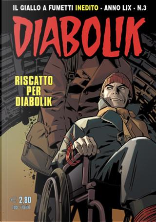 Diabolik anno LIX n. 3 by Mario Gomboli, Tito Faraci