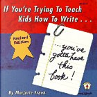 If You're Trying to Teach Kids How to Write, You'Ve Gotta Have This Book by Marjorie Frank