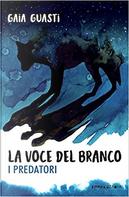La voce del branco by Gaia Guasti