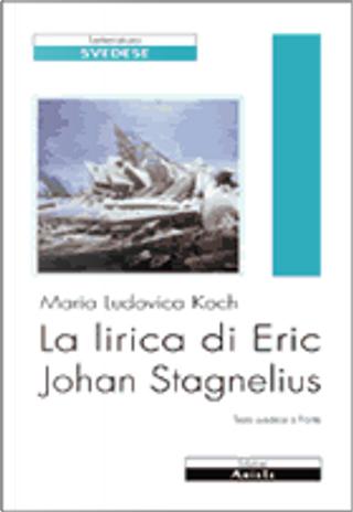 La lirica di Eric Johan Stagnelius by Ludovica Koch