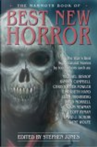 The Mammoth Book of Best New Horror, Vol. 18 by Cristopher Fowler, Geoff Ryman, Elizabeth Hand, David J. Schow, Glen Hirshberg, Kim Newman, Michael Bishop, Ramsey Campbell, David Morrell, Gene Wolfe