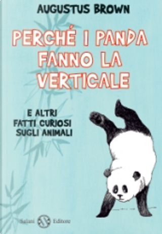 Perché i panda fanno la verticale by Augustus Brown