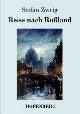 Reise nach Rußland by Stefan Zweig