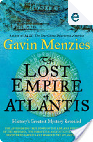 The Lost Empire of Atlantis by Gavin Menzies