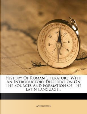 History of Roman Literature by ANONYMOUS