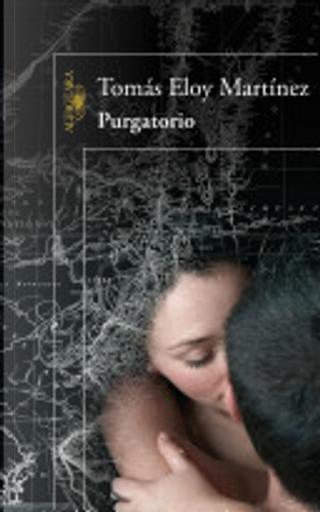 Purgatorio by Tomás Eloy Martínez